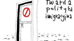 Twarda polityka imigracyjna